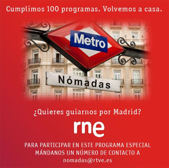 Cumplimos 100 programas. Volvemos a casa. ¿Quieres guiarnos por Madrid? Para participar en este programa especial mándanos un número de contacto a nomadas@rtve.es