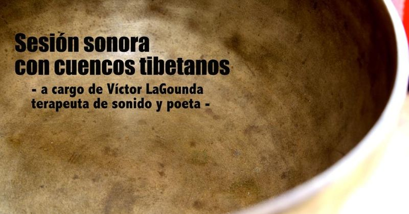Sesión sonora con cuencos tibetanos (Víctor Lagounda)