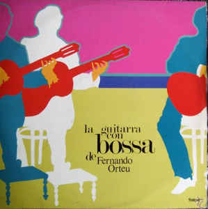 Fernando Orteu La Guitarra con Bossa