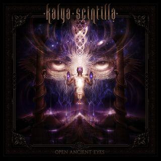 Kalya Scintilla - Open Ancient Eyes