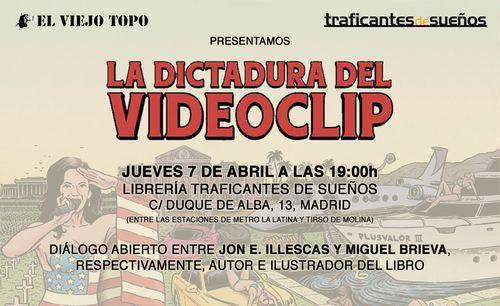 Presentación de La Dictadura del Videoclip de Jon E. Illescas en Traficantes de Sueños