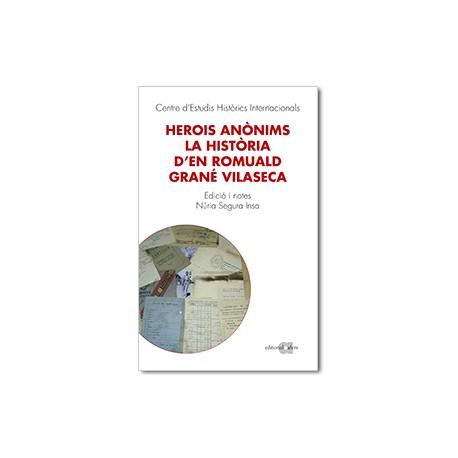 Herois-anonims-la-historia-d-en-romuald-grane-vilaseca