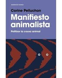 Manifiesto Animalista.Corinne Pelluchon