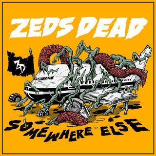 Zeds Dead - Somewhere Else EP