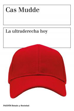 Portada_la-ultraderecha-hoy_cas-mudde_202011061234
