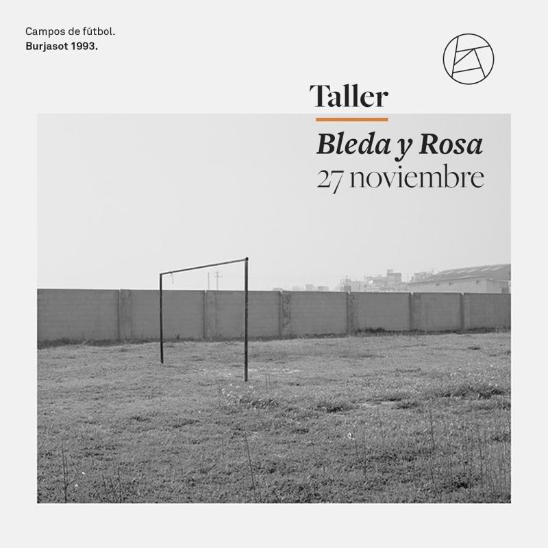 TALLER BLEDA Y ROSA